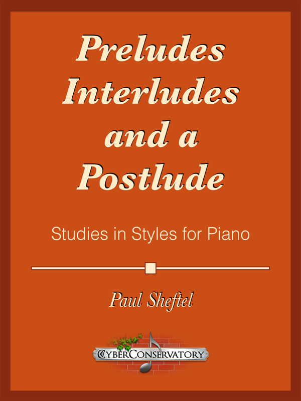 Preludes, Interludes, and a Postlude by Paul Sheftel  Cover Art